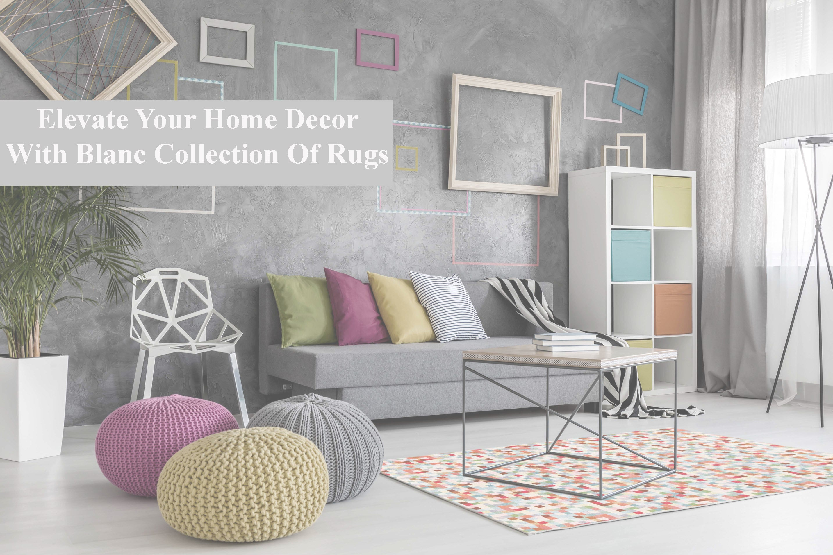 Elevate Your Home Decor with Blanc Collection of Rugs