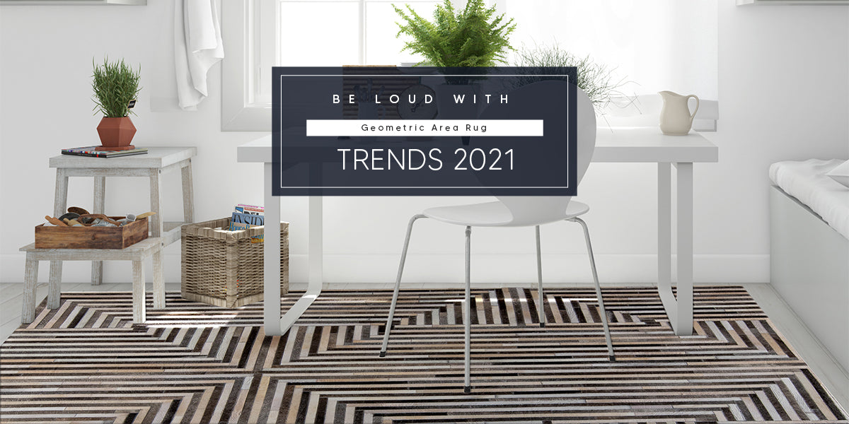 Be Loud with Geometric Area Rug Trends 2021