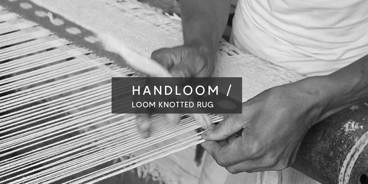 Handloom / Loom knotted Rug, Types of Rug Weaving Techniques – MAT Living USA