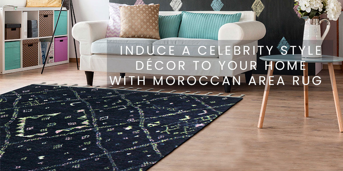 Induce a Celebrity Style Décor to Your Home with Moroccan Area Rug