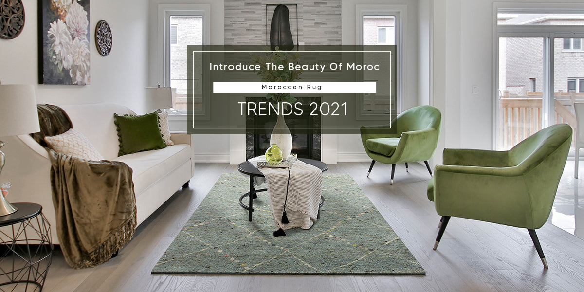 Introduce The Beauty of Moroc – Moroccan Rug Trends 2021