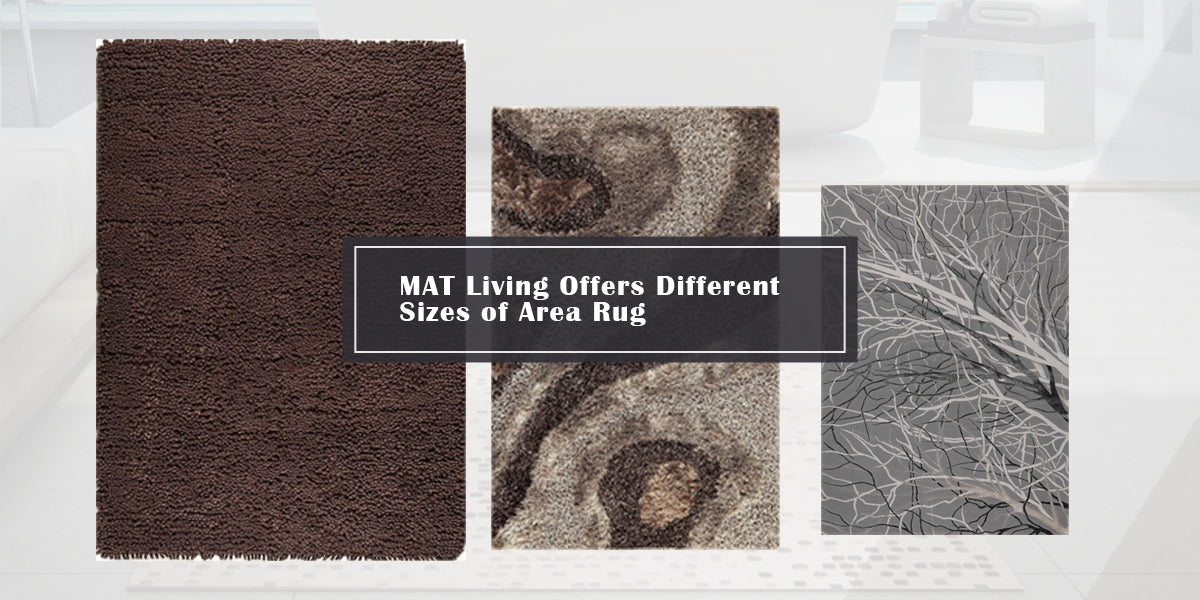 MAT Living Offers Different Sizes of Area Rug –