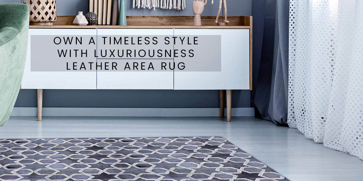 Own A Timeless Style with Luxuriousness Leather Area Rug