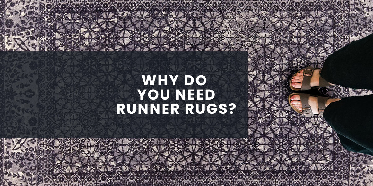 Why do you need runner rugs?