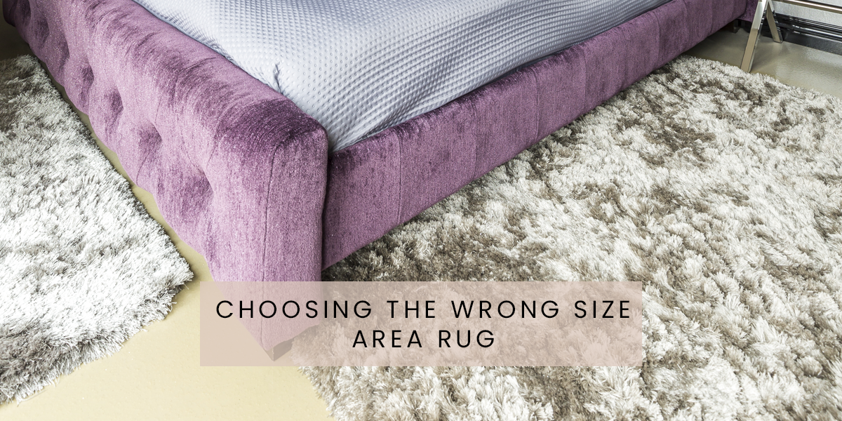 Choosing the wrong size area rug