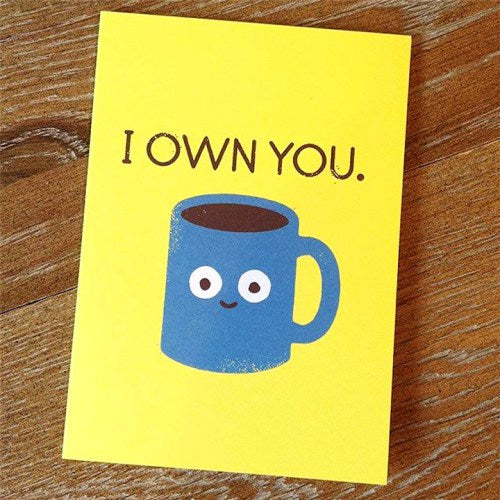 I Own You Greeting Card