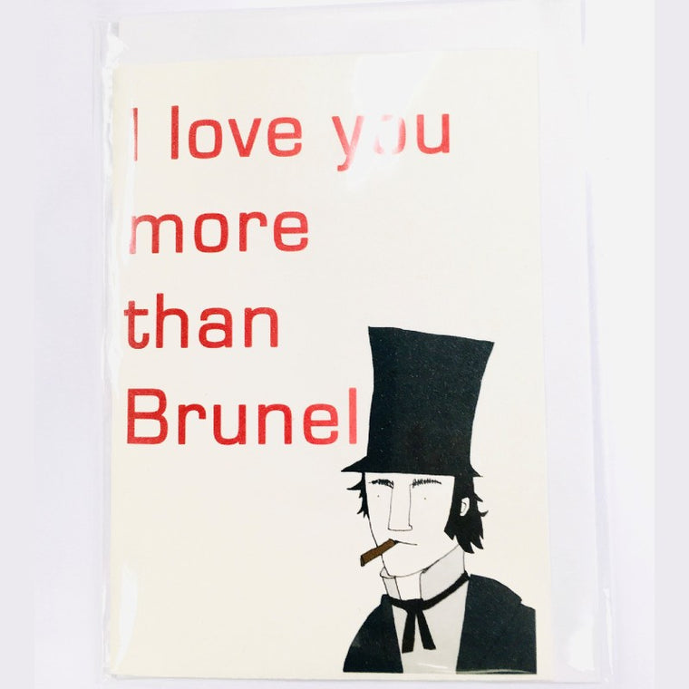 I love you more than Brunel Greeting Card - Hannah Broadway