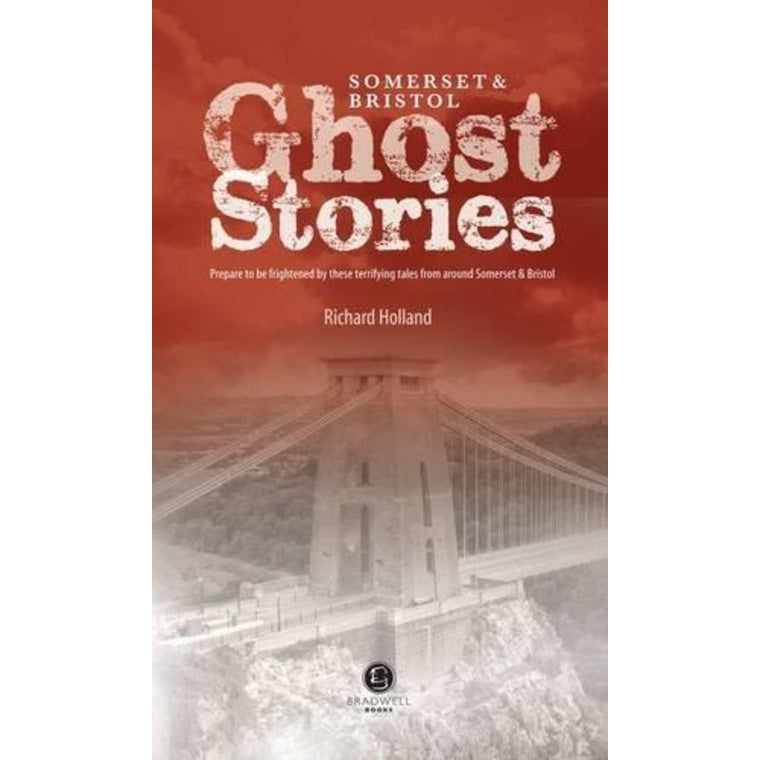 Somerset & Bristol Ghost Stories