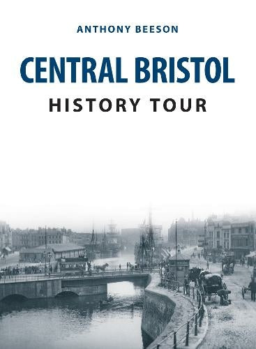 Central Bristol History Tour - Anthony Beeson