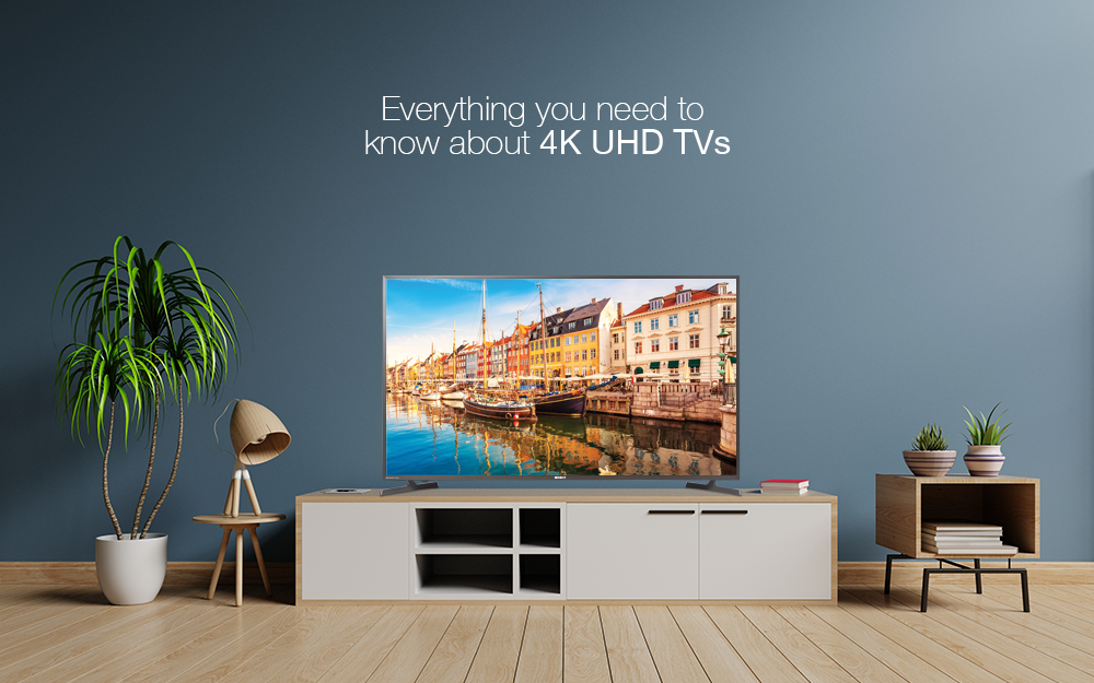 Everything You Need to Know About 4K UHD Smart TV's