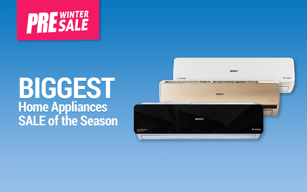 Orient's Pre Winter Appliances Sale Brings Unbeatable Discounts Up to 50 %