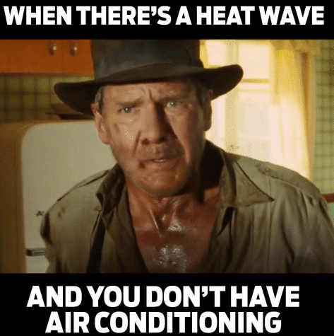 heat wave  when ac is not working