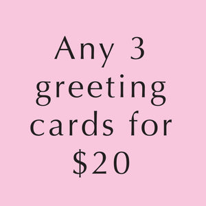 Any 3 Greeting Cards for $20