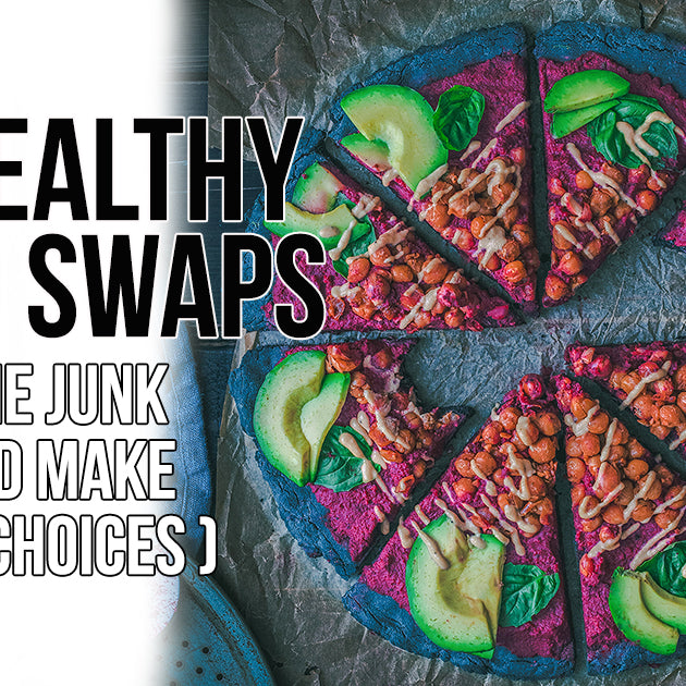 50 Healthy Food Swaps (Skip the Junk Food and Make Better Choices)