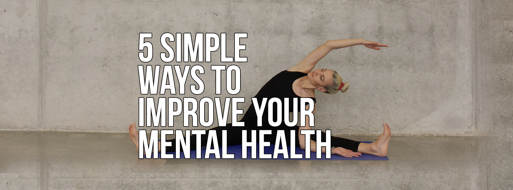 5 Simple Ways To Improve Your Mental Health