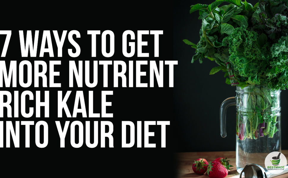 7 Ways To Get More Nutrient Rich Kale Into Your Diet