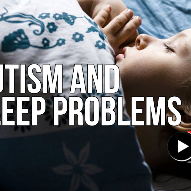 AUTISM AND SLEEP PROBLEMS