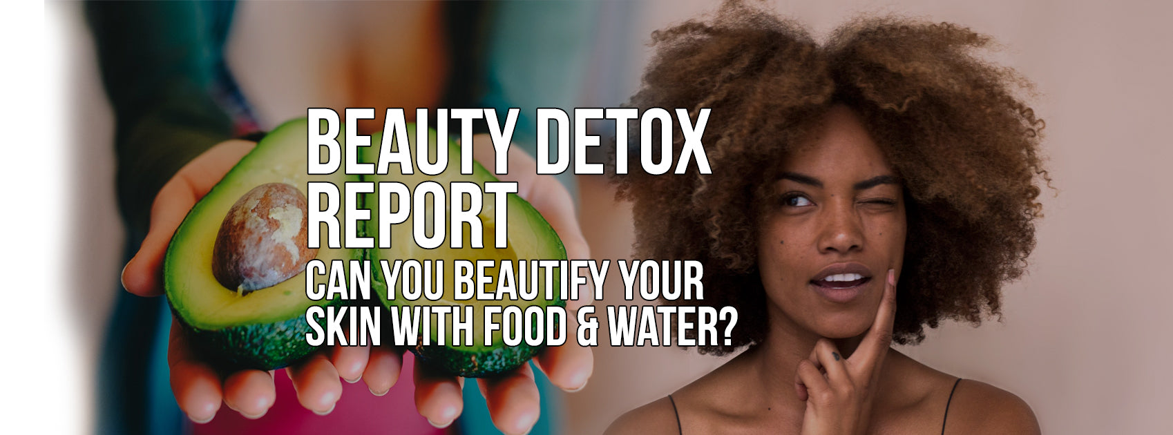 BEAUTY DETOX FOR HEALTHY AND NATURAL REPORT