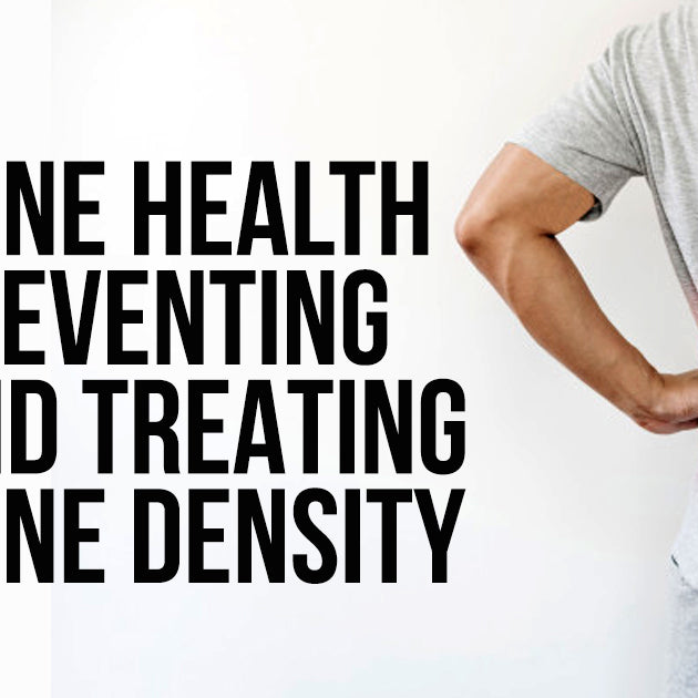 BONE HEALTH PREVENTING AND TREATING BONE DENSITY