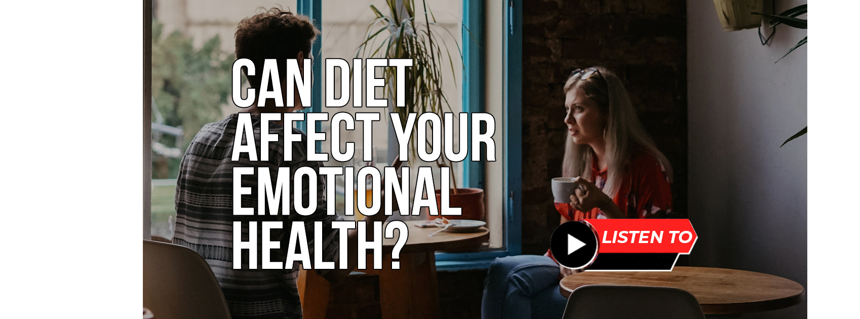 How Could Diet Affect Your Emotional Health?