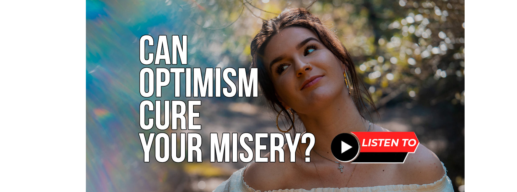 Can Optimism Cure Your Misery?