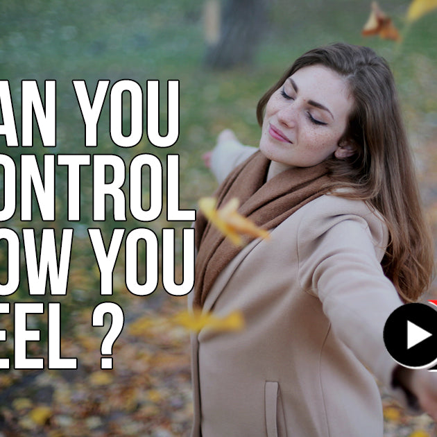 Can You Control How You Feel?