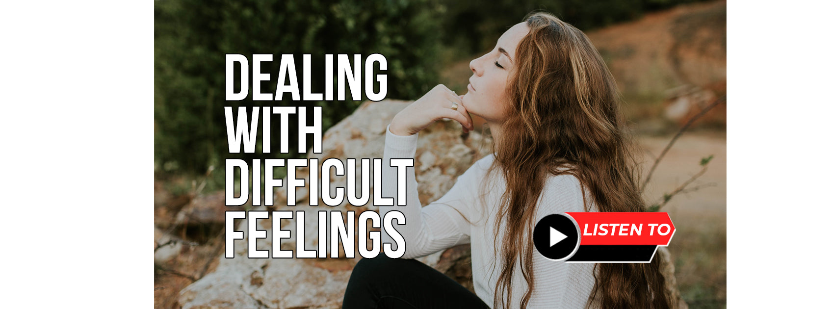 Dealing with Difficult Feelings