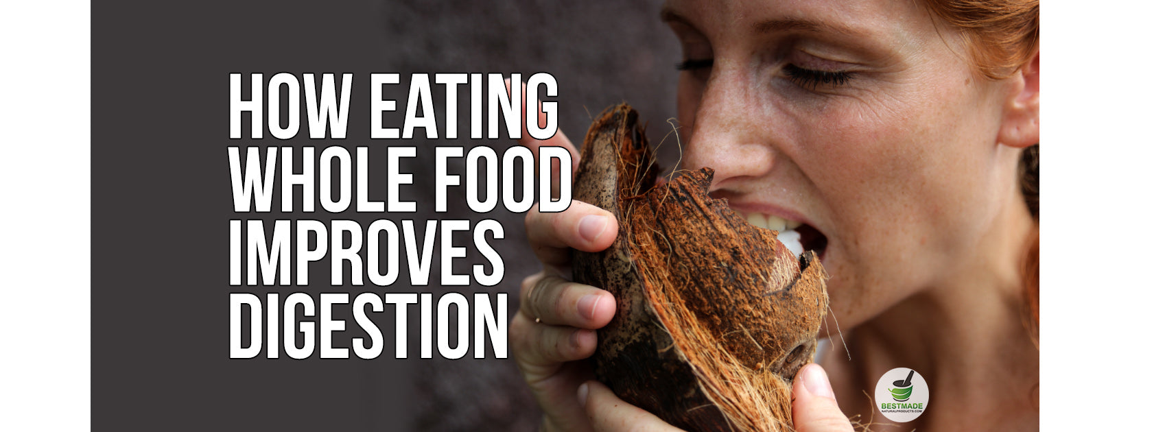How Eating Whole Food Improves Digestion