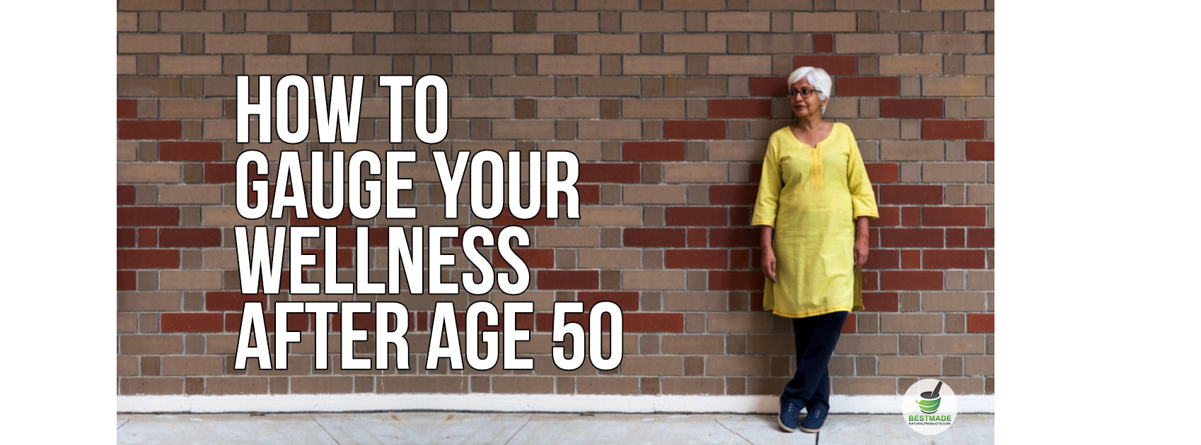 How To Gauge Your Wellness After Age 50