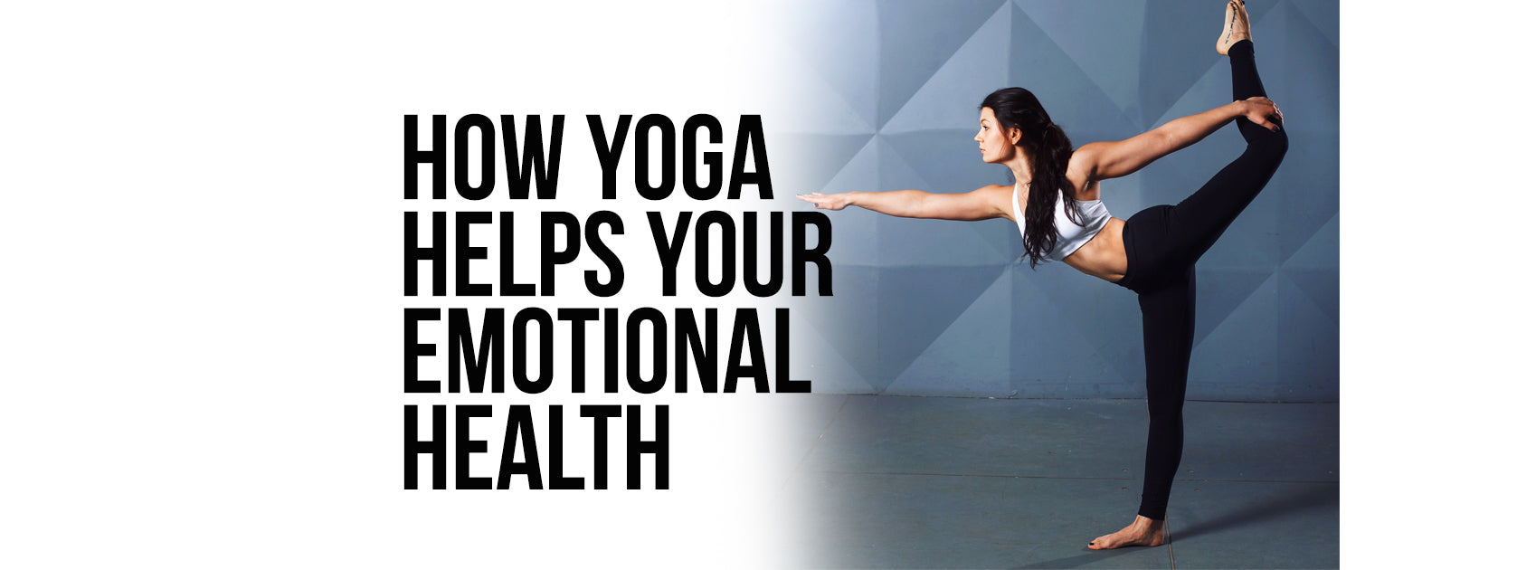 How Yoga Helps Your Emotional Health