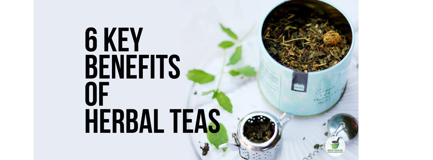 Key Benefits Of 6 Herbal Teas
