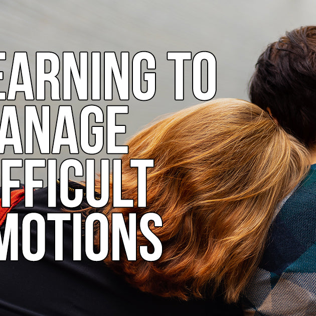 Learning to Manage Difficult Emotions