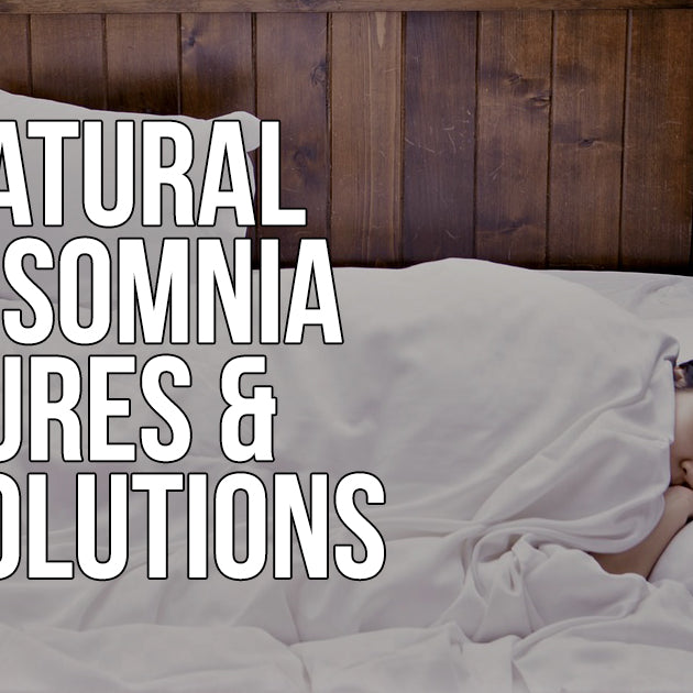 Natural Insomnia Cures & Solutions