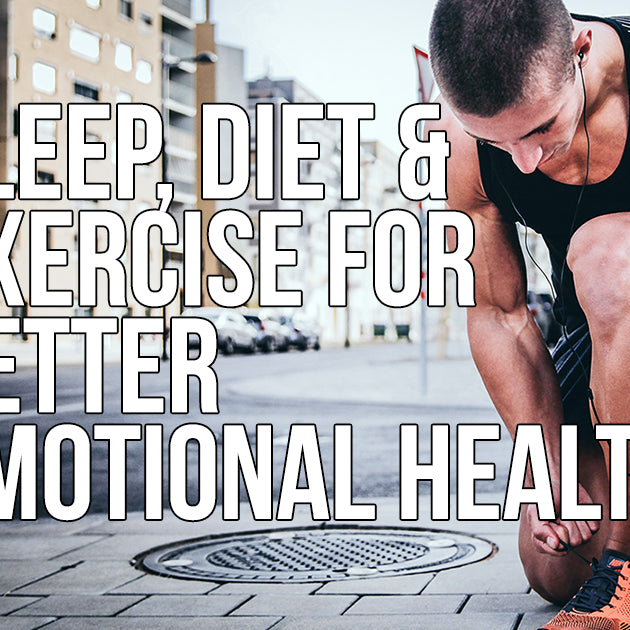 Sleep, Diet and Exercise For Better Emotional Health
