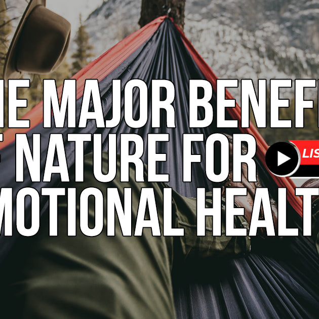 Nature has Major Benefits for Your Emotional Health