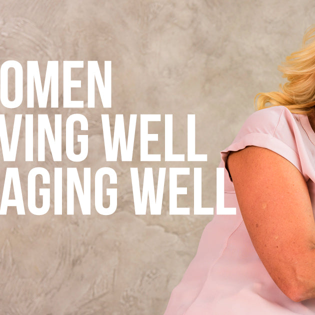 WOMEN LIVING WELL & AGING WELL