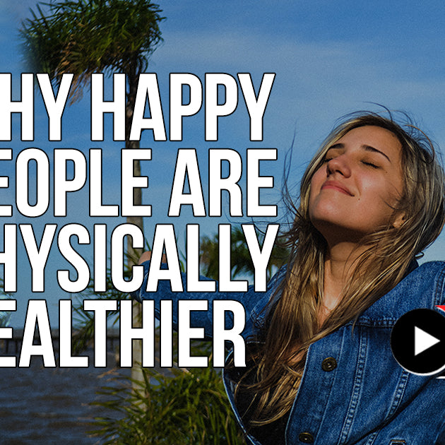 Why Happy People Are Physically Healthier