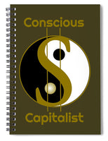 Conscious Capitalist - Spiral Notebook - Thrive Any Way