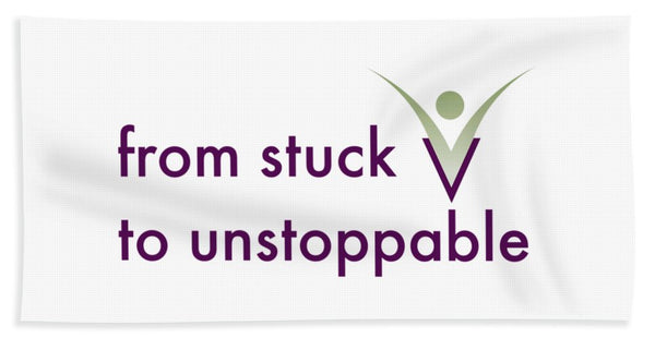 From Stuck To Unstoppable - Beach Towel