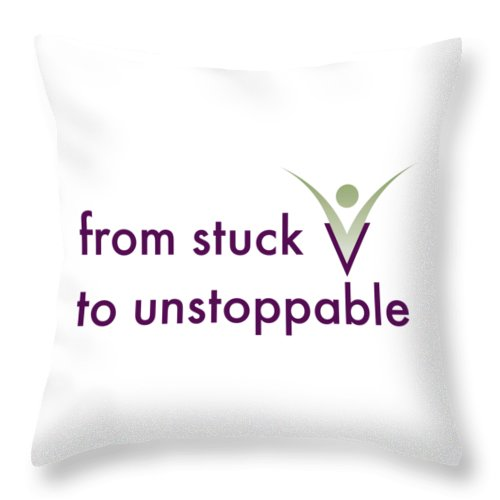 From Stuck To Unstoppable - Throw Pillow