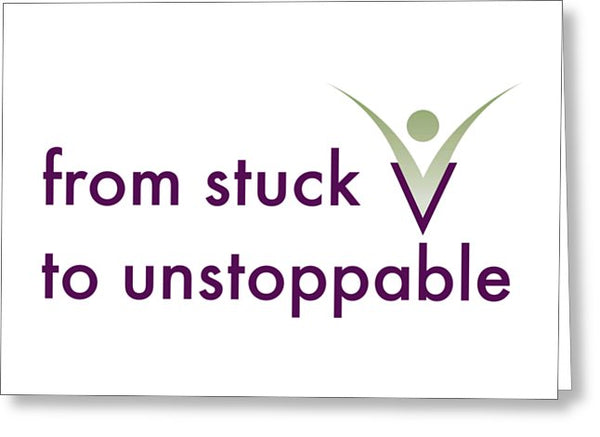 From Stuck To Unstoppable - Greeting Card