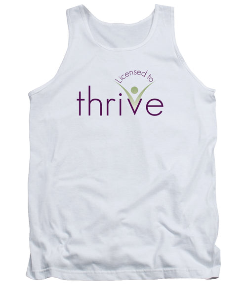 Licensed To Thrive - Tank Top - Thrive Any Way