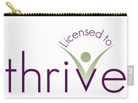 Licensed To Thrive - Carry-All Pouch - Thrive Any Way