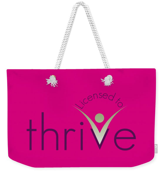 Licensed To Thrive - Weekender Tote Bag - Thrive Any Way