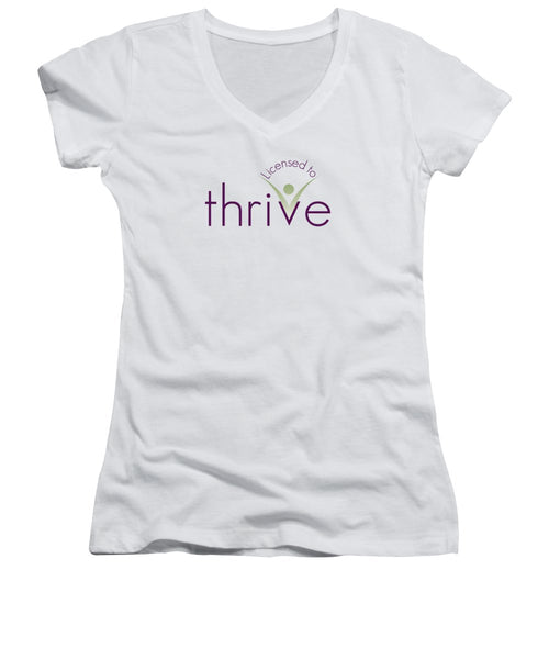 Licensed To Thrive - Women's V-Neck T-Shirt - Thrive Any Way