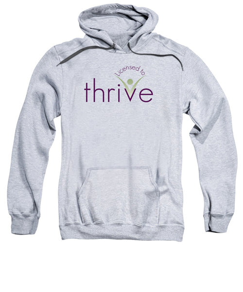 Licensed To Thrive - Sweatshirt - Thrive Any Way