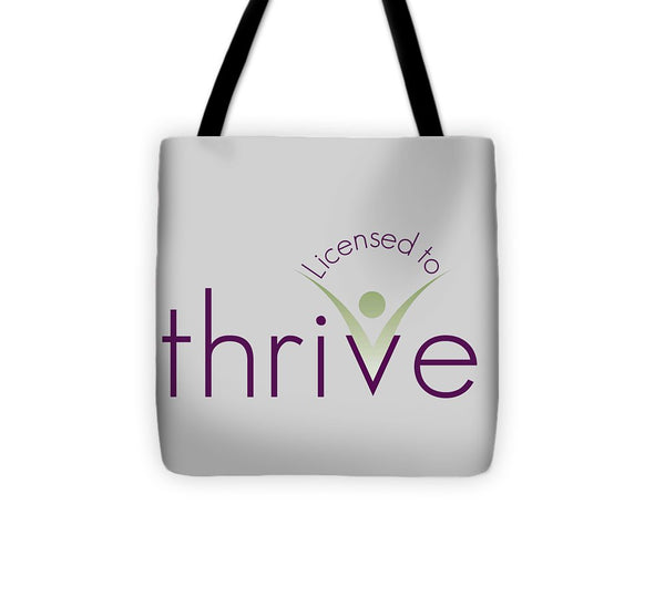 Licensed To Thrive - Tote Bag - Thrive Any Way
