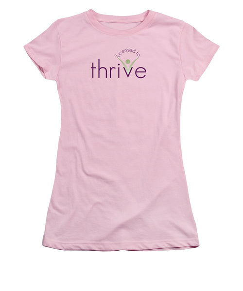 Licensed To Thrive - Women's T-Shirt (Athletic Fit) - Thrive Any Way