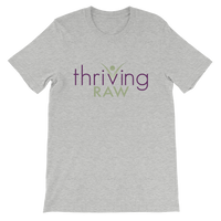 Thriving Raw Short-Sleeve Unisex T-Shirt - Thrive Any Way