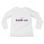Kiss Me I'm Raw-ish Ladies' Long Sleeve T-Shirt - Thrive Any Way